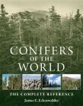 CONIFERS OF THE WORLD. J.E. Eckenwalder (2009) Timber Press